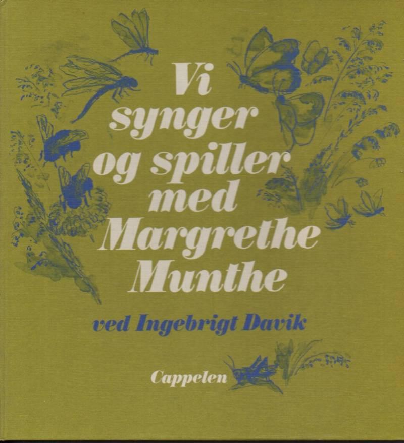 Vi synger og spiller med Margrethe Munthe