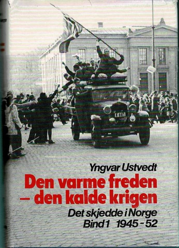 Den varme freden - den kalde krigen. Det skjedde i Norge