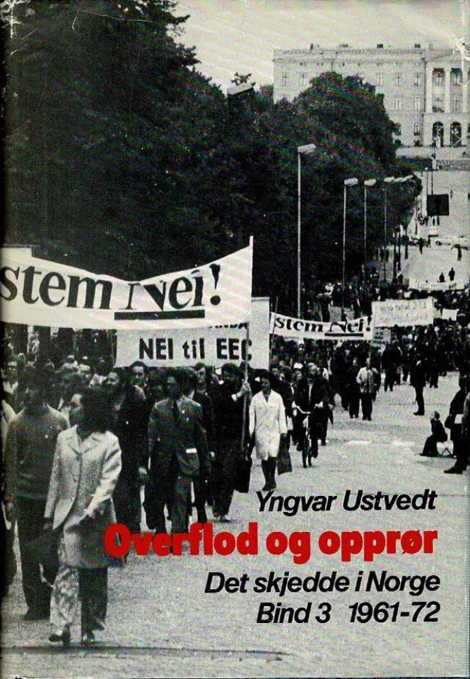 Overflod og opprør - Det skjedde i Norge