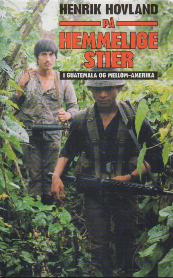 På hemmelige stier i Guatemala og Mellom-Amerika