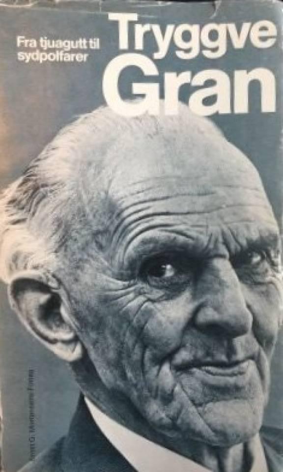 Trygve Gran - fra tjuagutt til sydpolfarer