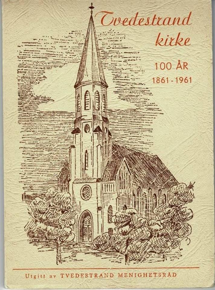 Tvedestrand kirke 100 år - 1861-1961