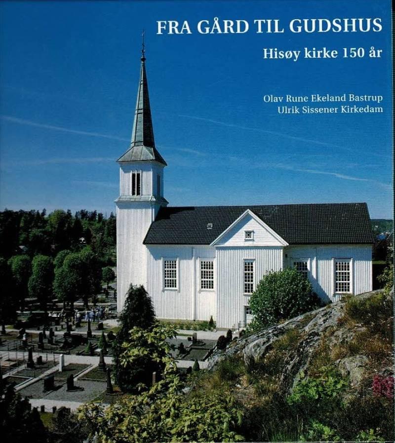 Fra gård til gudshus - Hisøy kirke 150 år