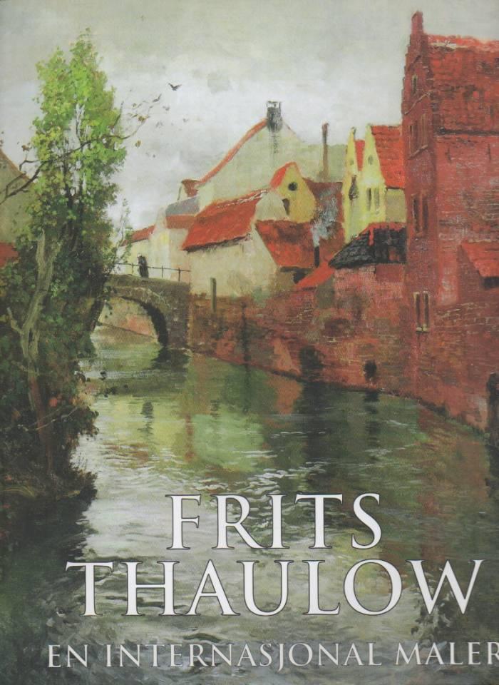 Fritz Thaulow - en internasjonal maler