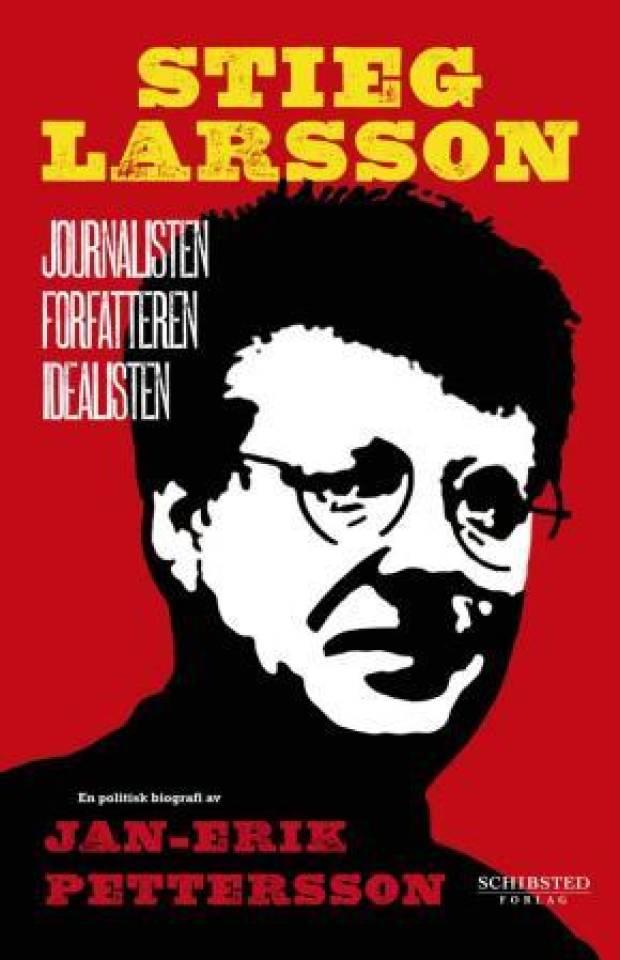 Stieg Larsson - journalisten forfatteren idealisten