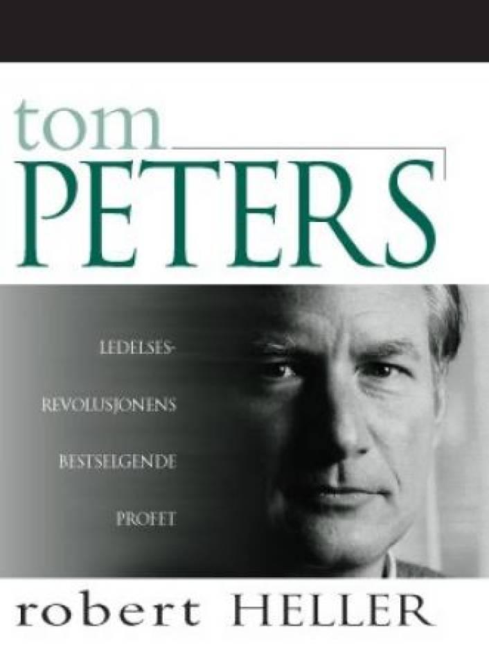 Tom Peters Ledelses revolusjonens bestselgende profet