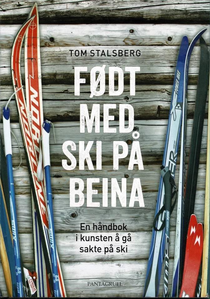 Født med ski på beina - en håndbok i kunsten å gå sakte på ski