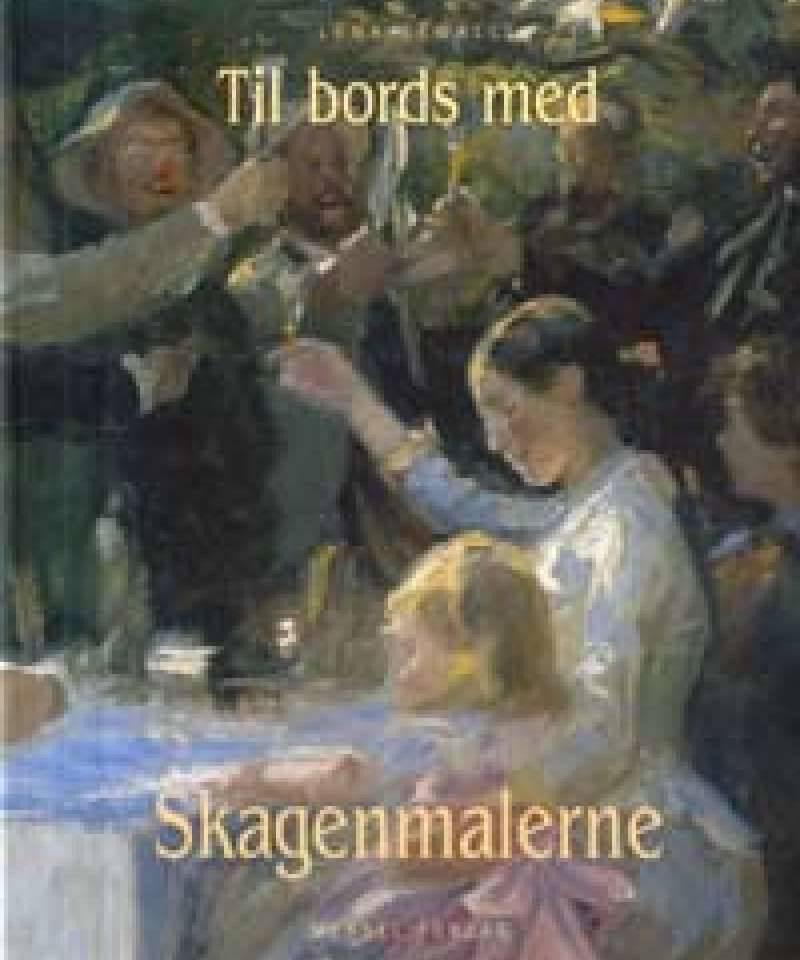 Til bords med Skagenmalerne