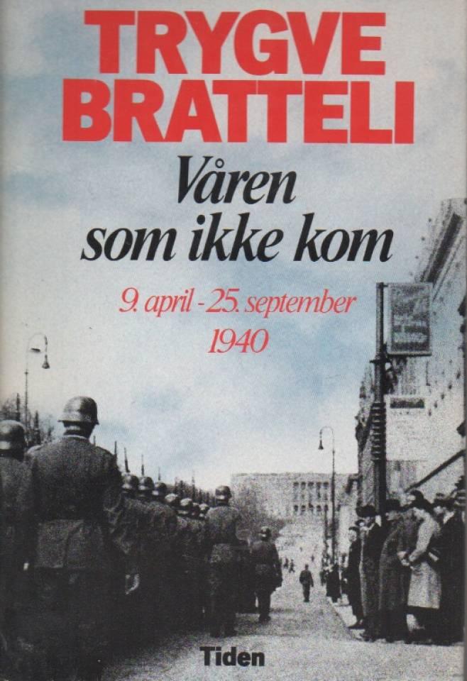 Våren som ikke kom – 9. april – 25. september 1940