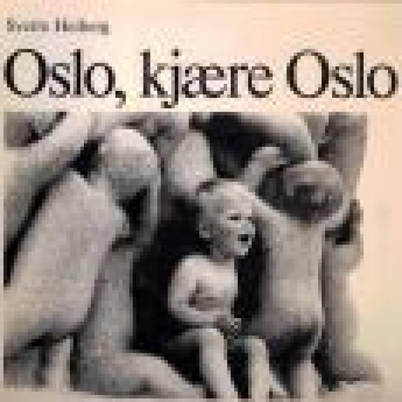 Oslo, kjære Oslo