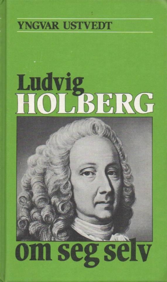 Ludvig Holberg om seg selv
