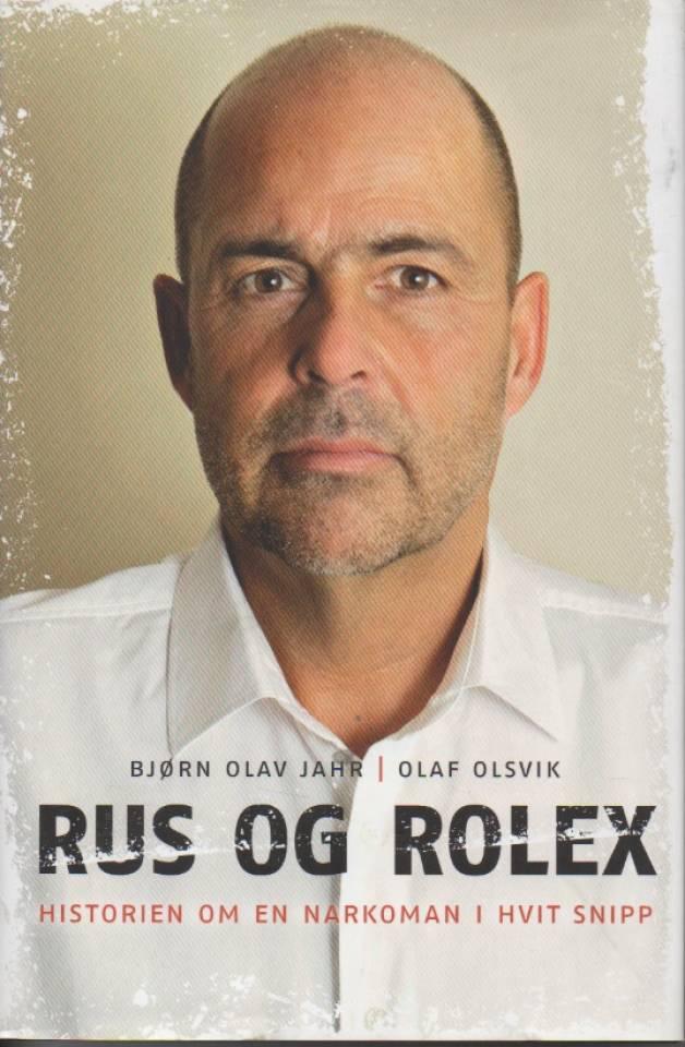 Rus og rolex - historien om en narkoman i hvit snipp