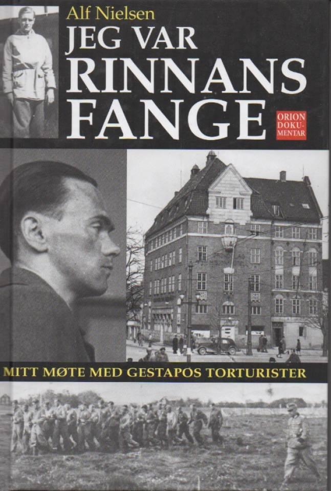 Jeg var Rinnans fange – mitt møte med Gestapos terrorister