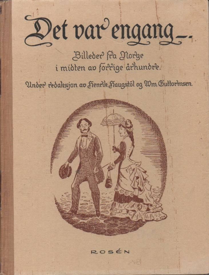 Det var engang .... Billeder fra Norge i midten av forrige århundre