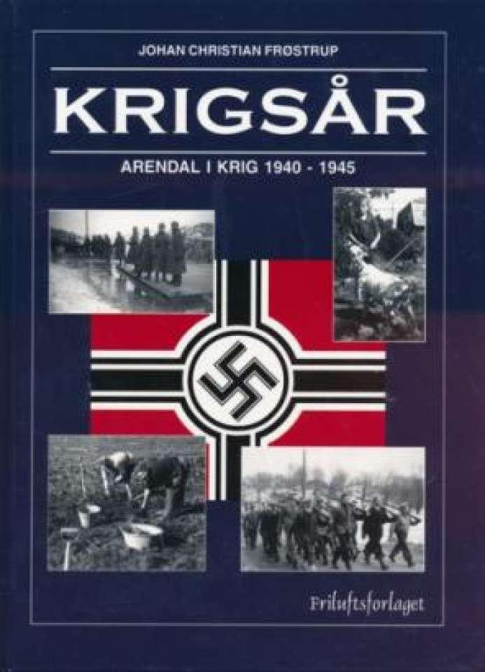 Krigsår - Arendal i krig 1940-1945
