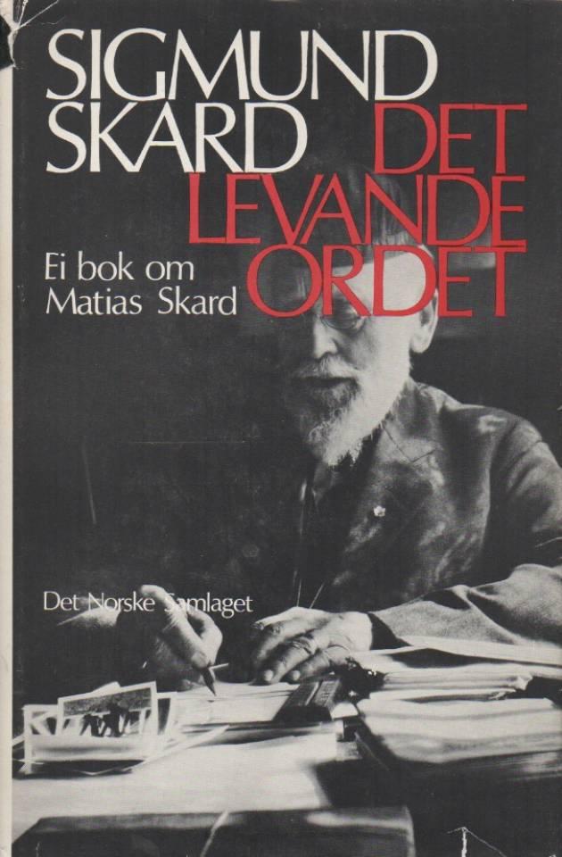 Det levande ordet – Ei bok om Mathias Skard