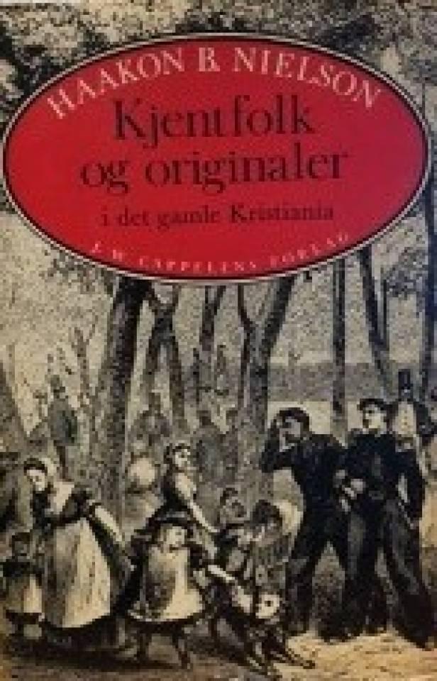 Kjentfolk og originaler i det gamle Kristiania