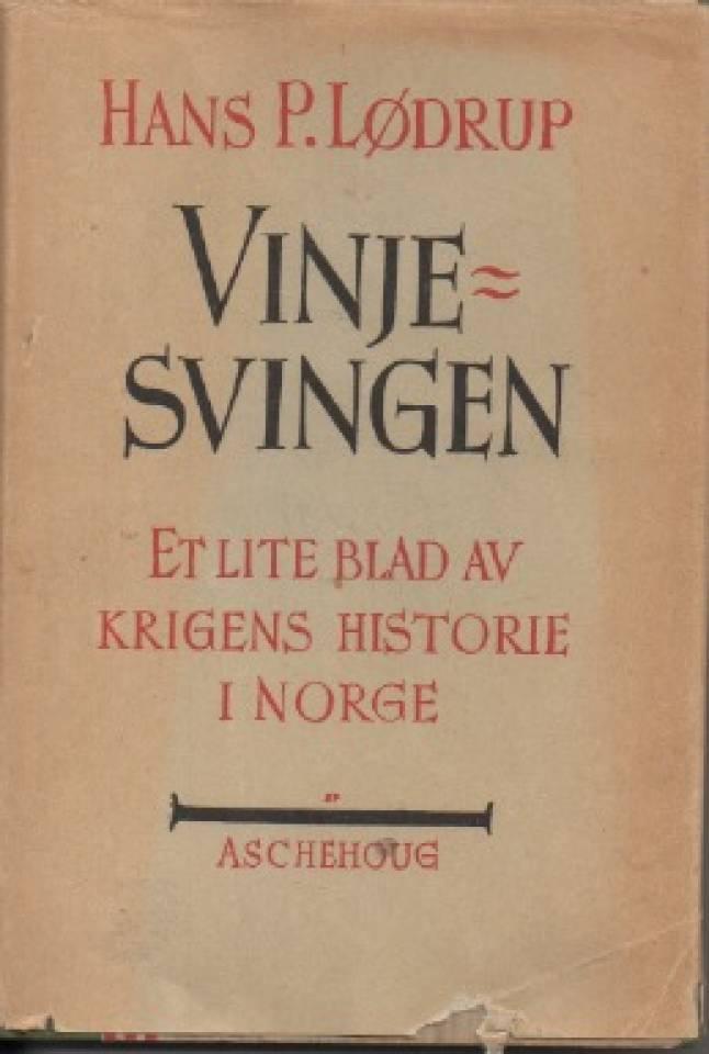 Vinjesvingen – Et lite blad av krigens historie i Norge