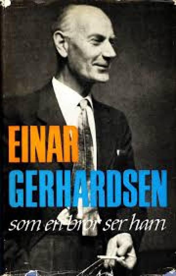 Einar Gerhardsen som en bror ser ham