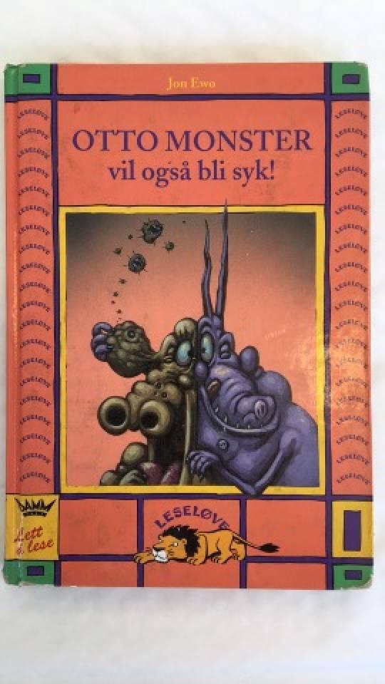 Otto Monster - vil også bli syk