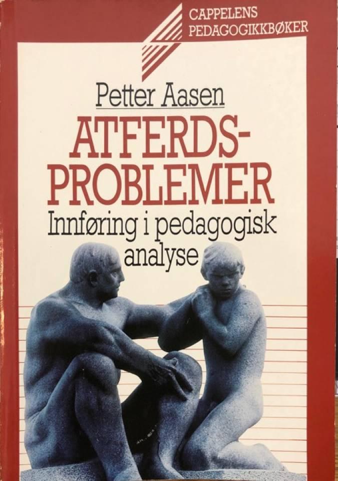 Atferdsproblemer Innføring i pedagogisk analyse