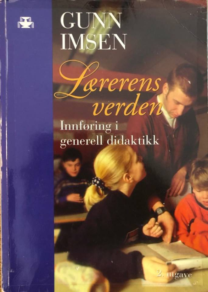 Lærerens verden Innføring i generell didaktikk