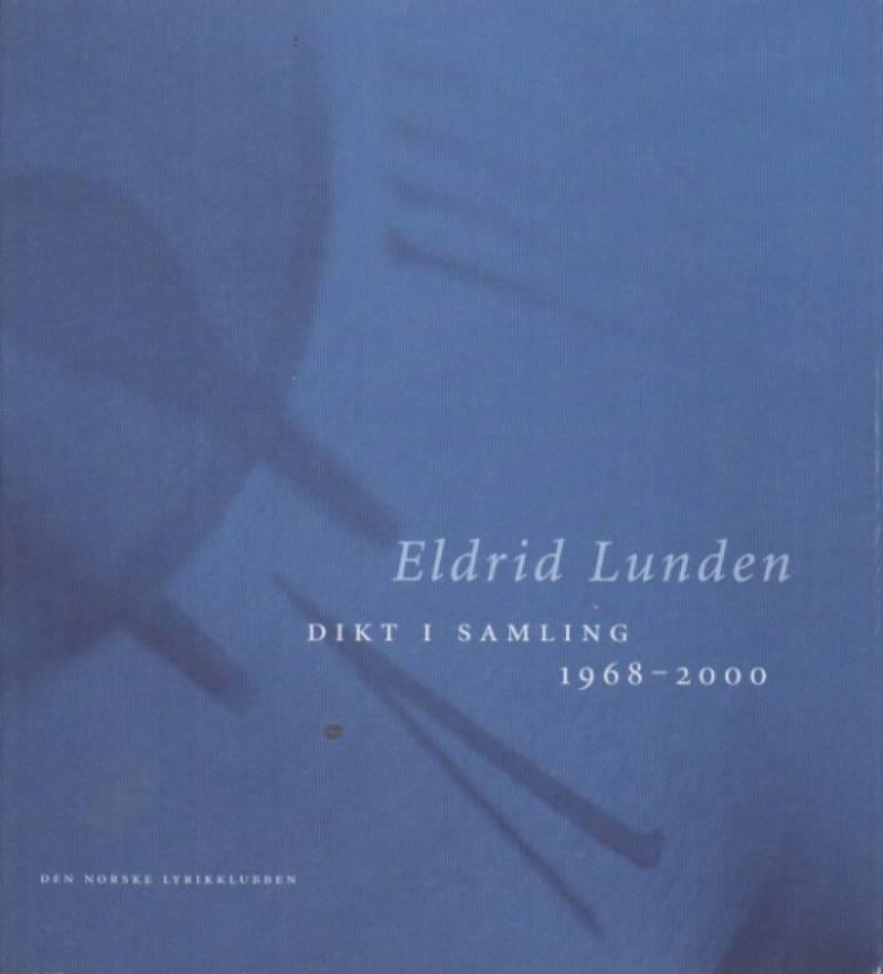 Eldrid Lunden – dikt i samling 1968-2000
