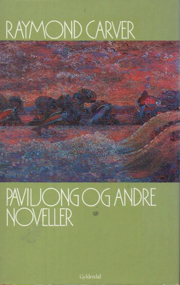 Paviljong og andre noveller