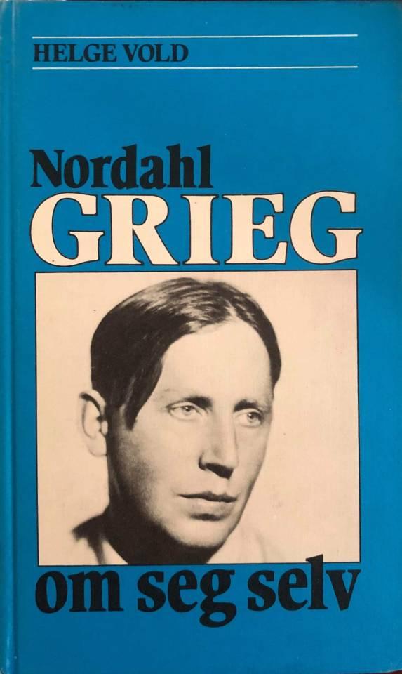Nordahl Grieg om seg selv