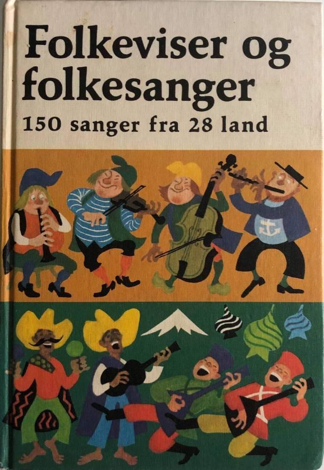 Folkeviser og folkesanger 150 sanger fra 28 land
