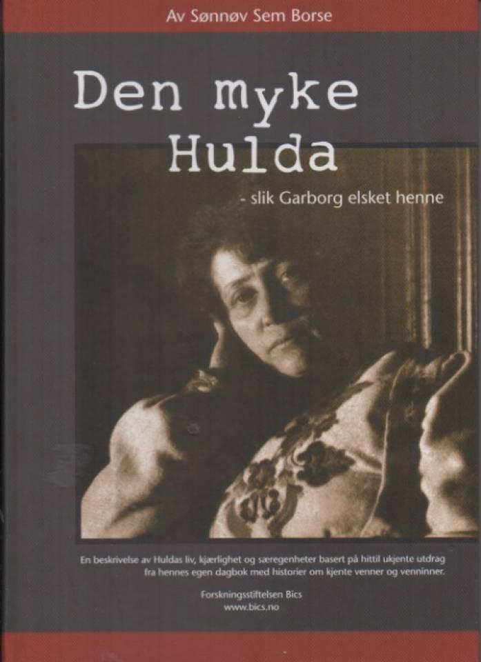 Den myke Hulda – slik Garborg elsket henne