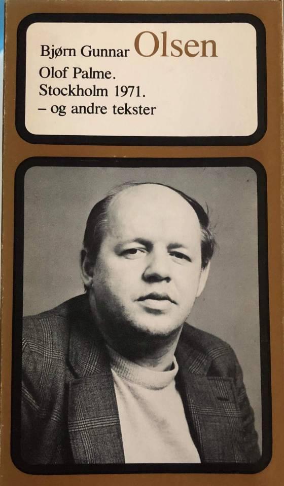 Olof Palme. Stockholm 1971.-og andre tekster
