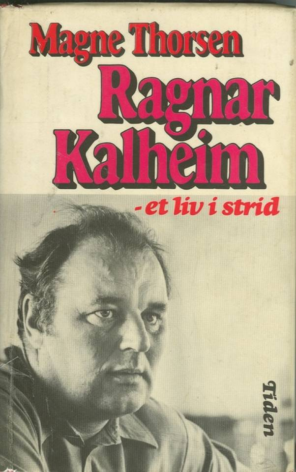 Ragnar Kalheim-et liv i strid