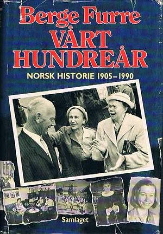 Vårt hundreår Norsk Historie 1905-1990