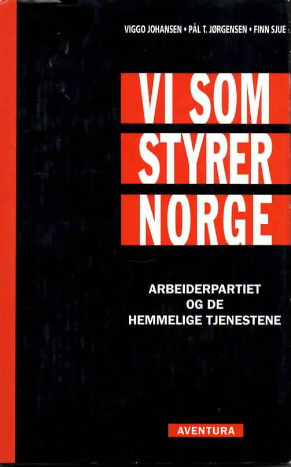 Vi som styrer Norge – Arbeiderpartiet og de hemmelige tjenestene