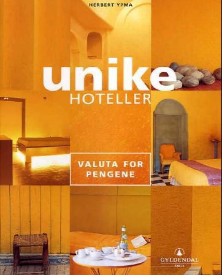UNIKE HOTELLER Valuta for pengene