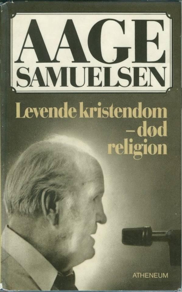 Levende kristendom, død og religion