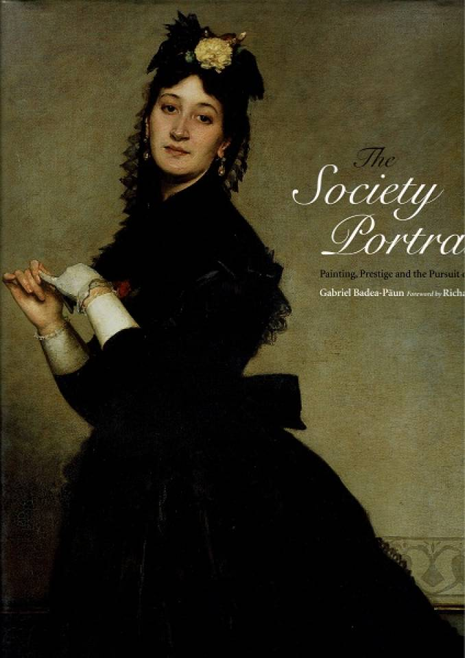 The Society Portrait: Painting, Prestige and the Pursuit of Elegance