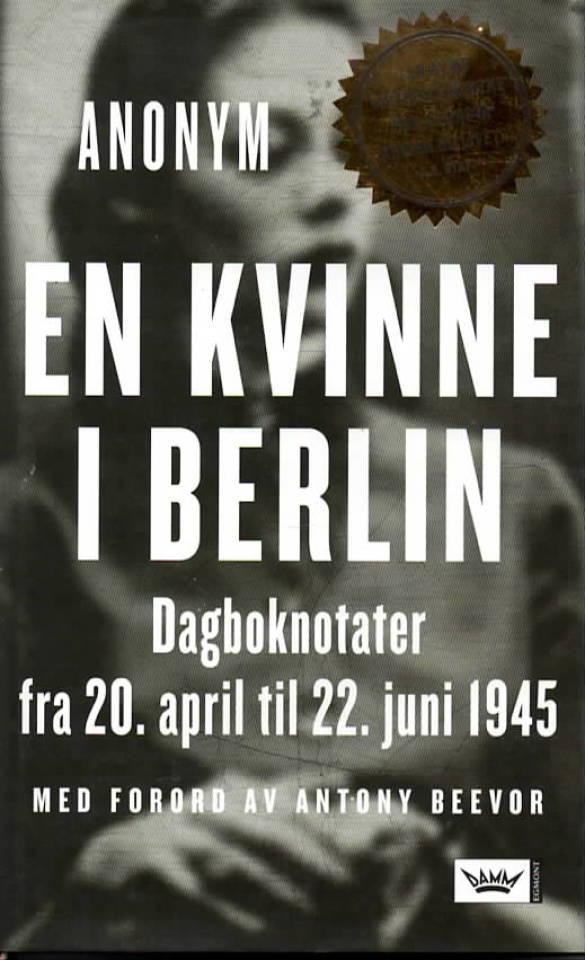 En kvinne i Berlin – Dagboksnotater fra 20.april til 22.juni 1945