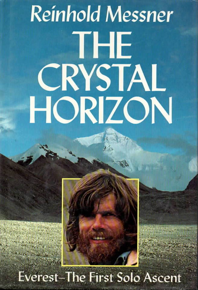 The Crystal Horizon – Everest The first Solo Ascent