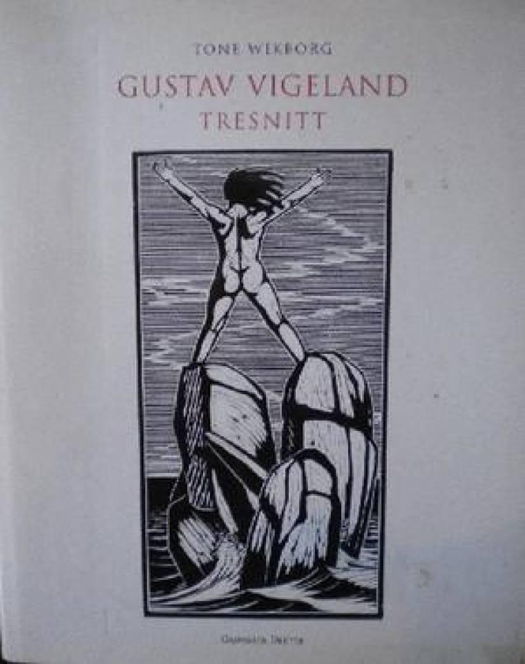 GUSTAV VIGELAND TRESNITT
