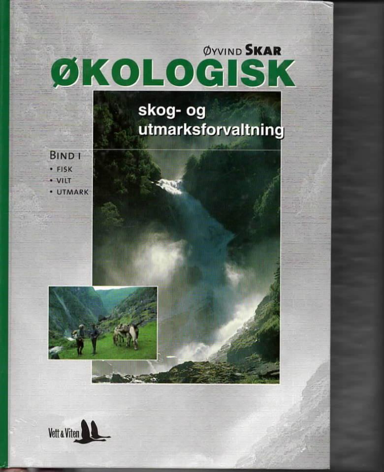 Økologisk skog- og utmarksforvaltning bind 1-2