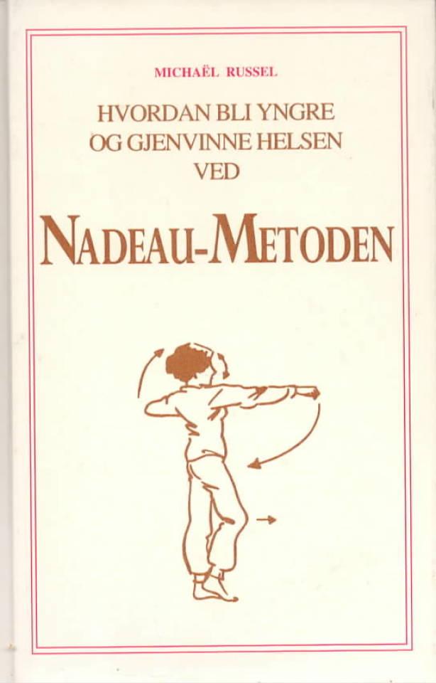 Hvordan bli yngre og gjenvinne helsen ved Nadeau-metoden
