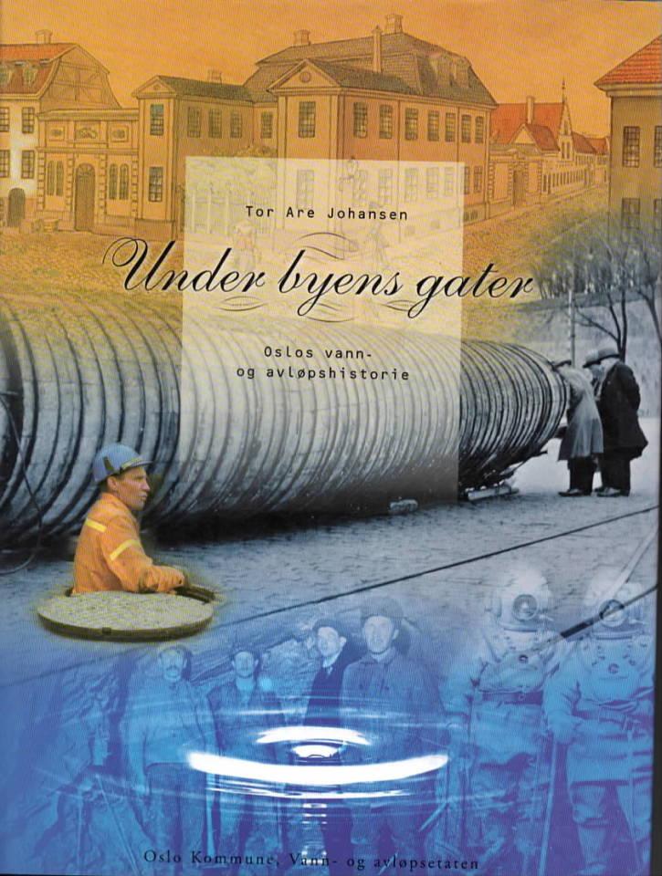 Under byens gater – Oslos vann- og avløpshistorie