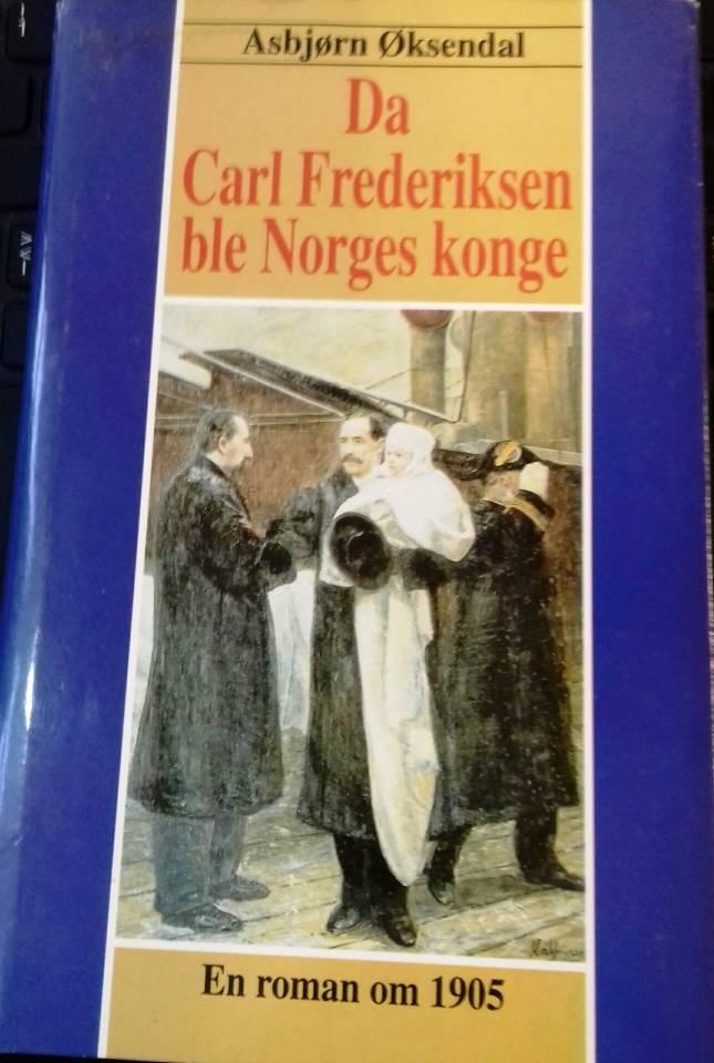 Da Carl Fredriksen ble Norges konge