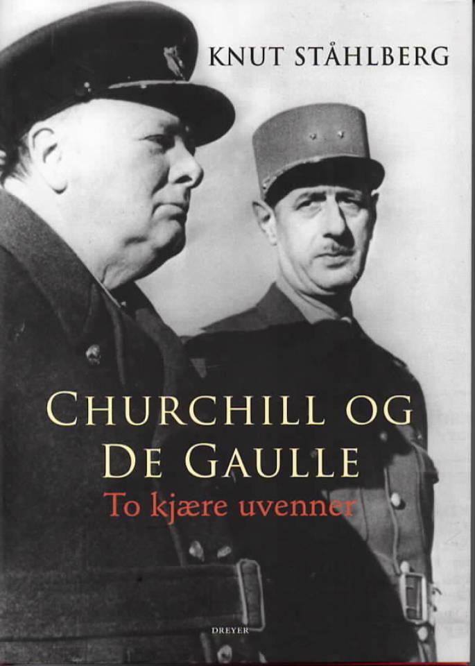 Churchill og de Gaulle - To kjære uvenner
