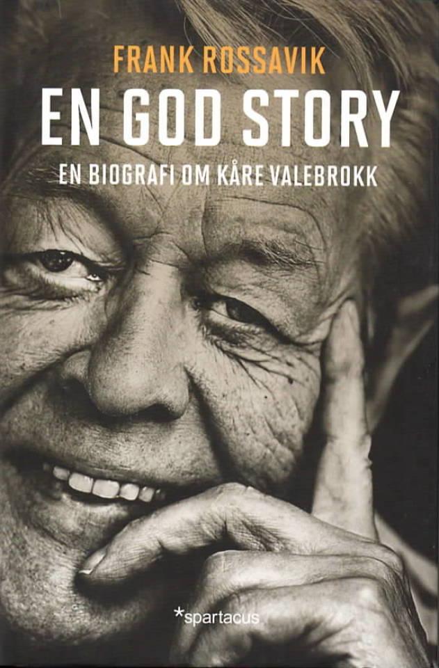 En god historie – en biografi om Kåre Valebrokk