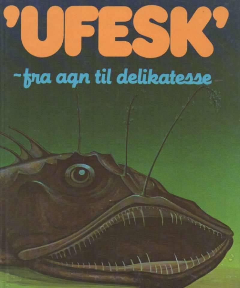 Ufesk – fra agn til delikatesse
