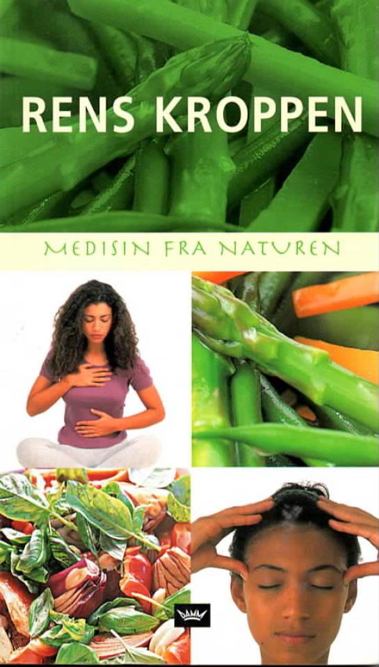 Rens kroppen - medisin fra naturen