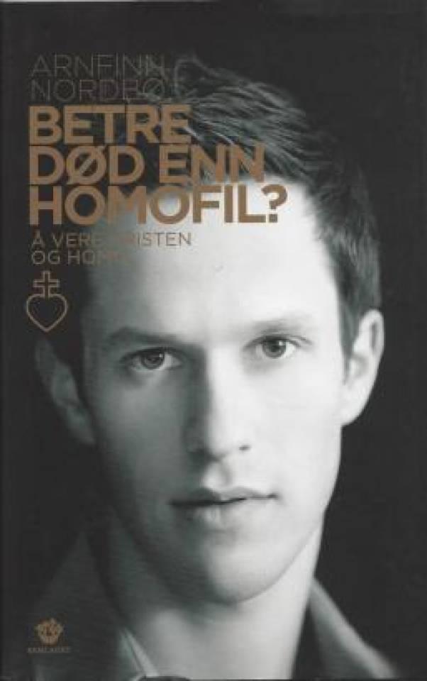 Betre død enn homofil? Å vere kristen og homo